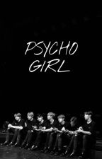 👧🔪Psycho Girl🔪👧 (BTS FF) (COMPLETE) by Sophia_is_an_ARMY