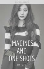 kpop girl groups // imagines + one shots by tbh-idols