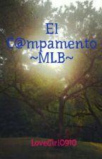El C@mpamento ~MLB~ by LoveGirl0910
