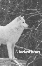 A locked heart {Weerwolf} {Deel 1} by -LarissaJansen-