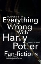 Everything Wrong With HARRY POTTER Fanfictions by Purplemist14