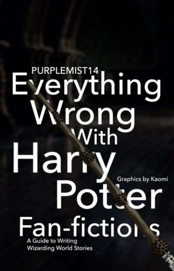 Everything Wrong With HARRY POTTER Fanfictions - I F - Wattpad