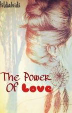 The Power Of Love by HildaHidi