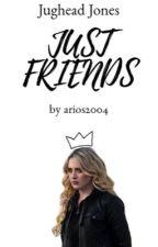 Just Friends ▻ Jughead Jones by arios2004