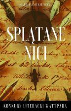 """Konkurs literacki """"Splątane nici"""" [Wiosna/Lato 2018] by adriananitaniteczka"""
