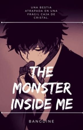 ►The Monster Inside Me ◄ [Finalizada] by Bangdine