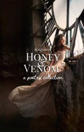 honey and venom | poetry by roseways