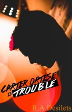 Carter Ortese is Trouble by radesilets
