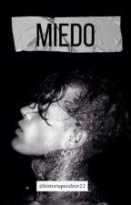 MIEDO by historiasparaleer22