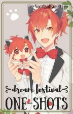 Dream Festival - One-shots by Akane_001