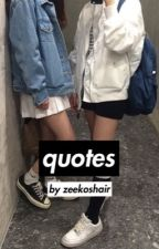 q u o t e s by zeekoshair