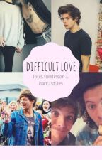difficult love || l.s by 2boo__bear8
