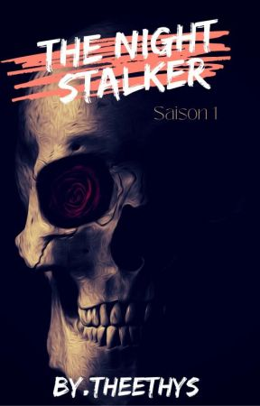 The Night Stalker by Theethys