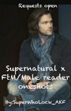 Supernatural x FtM/Male reader oneshots by SuperWhoLock_AKF