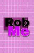 Rob Me » ||Muke, Malum, Mashton|| by AyejayIssues