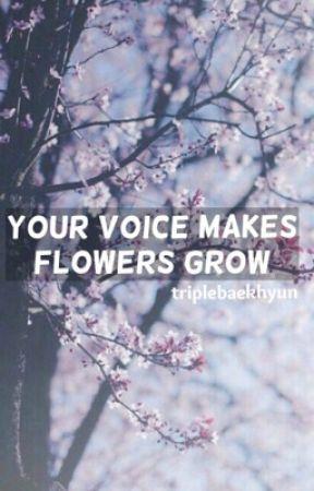 your voice makes flowers grow ♡ kaibaek by triplebaekhyun