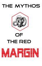 The Mythos Of The Red Margin by FrancisHaertel