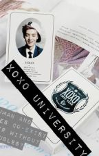 XOXO University (Luhan Fanfic) by Lily_alien07