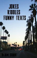 JOKES, RIDDLES, FUNNY TEXTS by IAM_SHOOK