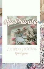 Ka Private✔ [JuneRose] by yuriuzune