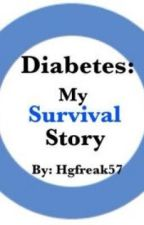Diabetes: My Survival Story by hgfreak57