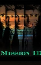 Mission 1D ( 1D ) by Yoursecret938