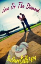 Love on The Diamond by SouthernBelle1419