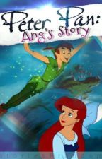 Peter Pan: Ang's Story by storiesRrandom