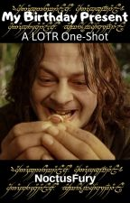 My Birthday Present | A LOTR Fanfiction by NoctusFury