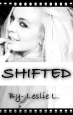 Shifted by HopeInBlackAndWhite