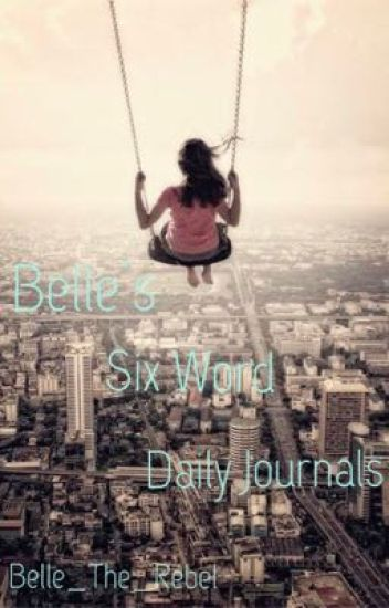 Belle's Six Word Daily Jou