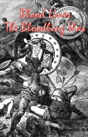 Blood Lines The Bloodling War (sequal to Blood Lines) by Myrmidon_of_Darkness