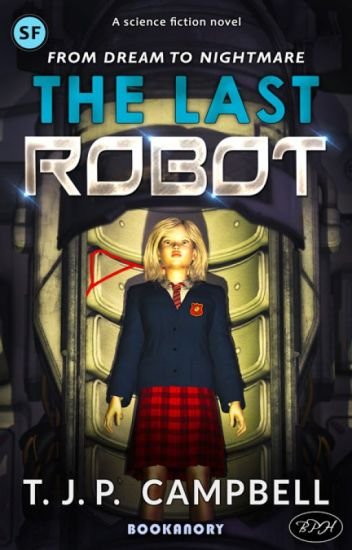 The Last Robot