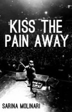 Kiss The Pain Away by disenchanted_blood