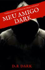 Meu amigo Dark by AndreFBarbosa