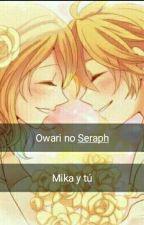Owari no Seraph ( Mika y tu) by Miiriam-Chan