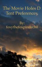 The Movie Holes D Tent Preferences by foxythefoxpiratechil  sc 1 st  Wattpad & holes Stories - Wattpad