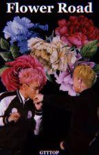 Flower Road by GTTTOP