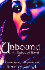 Unbound (Unbound, Book 1) ~Formerly Casting Power~ by SashaLeighS