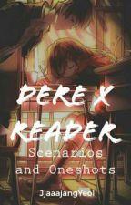 Dere × Reader Scenarios And One-shots by Broken_Marionnette