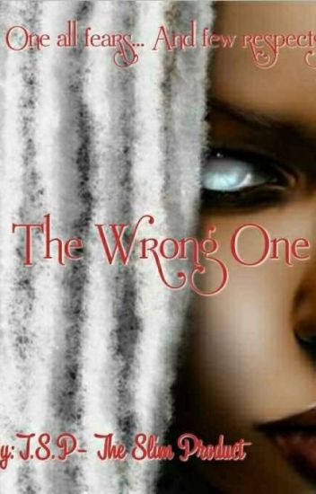The Wrong One: The Beginning