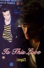 Is this love? [Larry Hybrid Fan Fiction] by luvya21