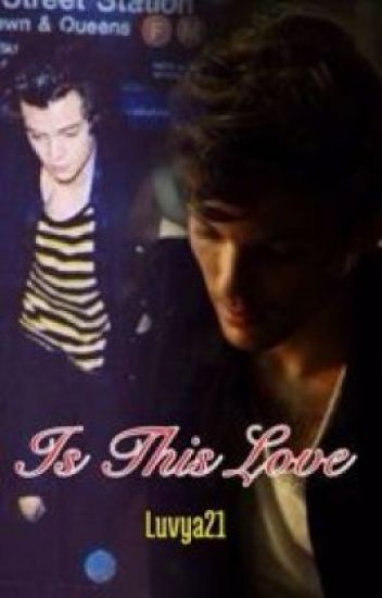 Is this love? [Larry Hybrid Fan Fiction]