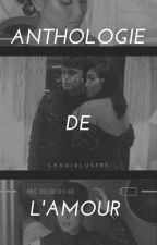 Anthologie de l'amour (JaDine Fanfiction) by candidlustre