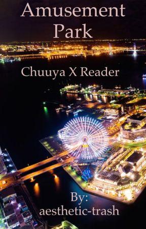 Chuuya X Reader-Amusement Park by aesthetic-trash