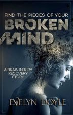 Broken Mind: a Brain Injury recovery story by CaffeinatedKiwi