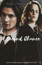 A Second Chance | On Hold by _gryffindor_queen