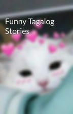 Funny Tagalog Stories by hannahdulsetxxi