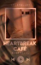 heartbreak café  by sheereaal