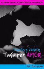 todo por amor(JULA Y VIOLE) by Yacoylaly
